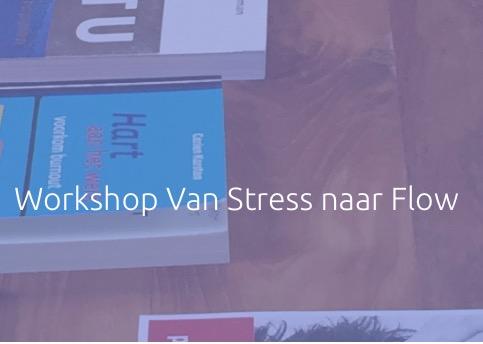 Workshop Van Stress naar Flow